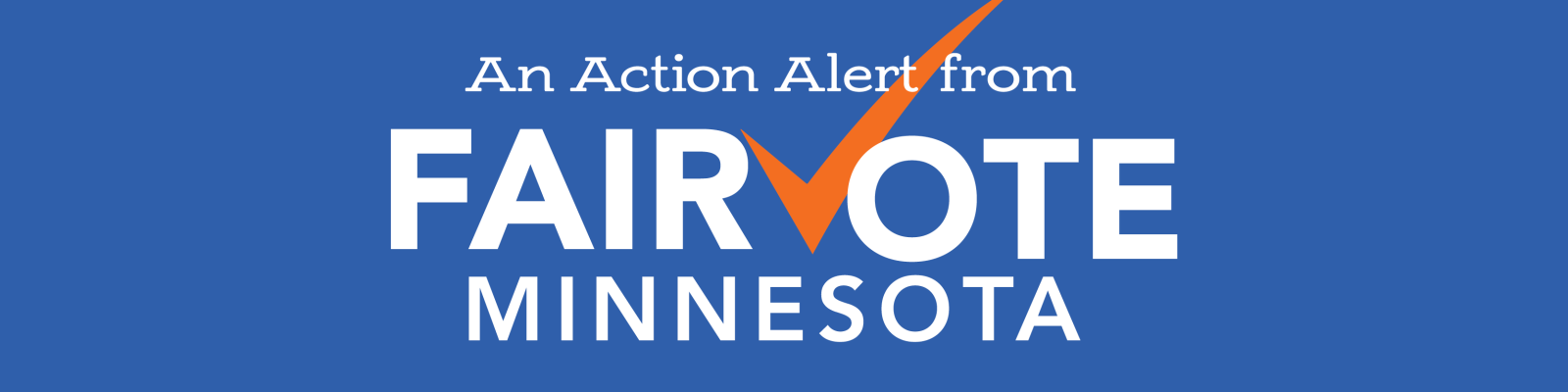 An Action Alert from FairVote Minnesota