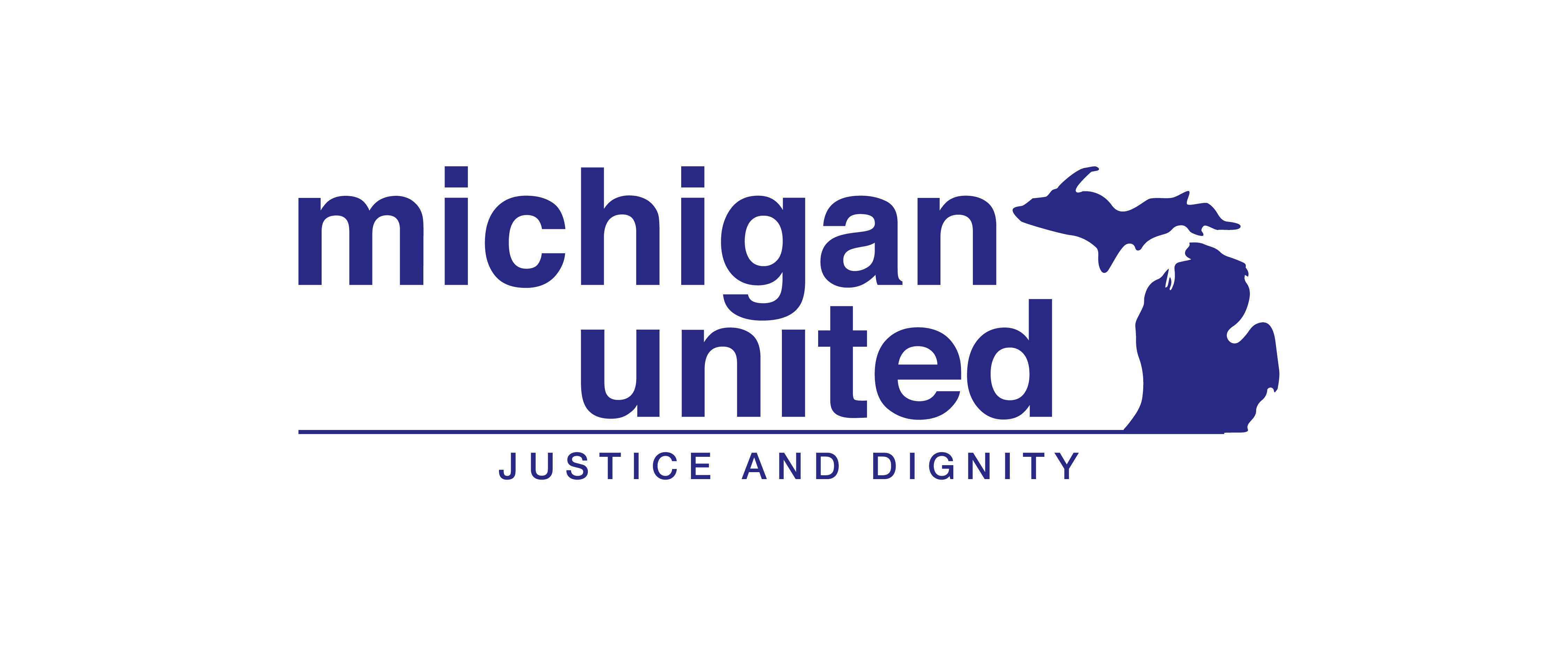 Michigan United | Justice and Dignity