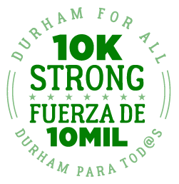 Durham For All - 10K Strong Campaign