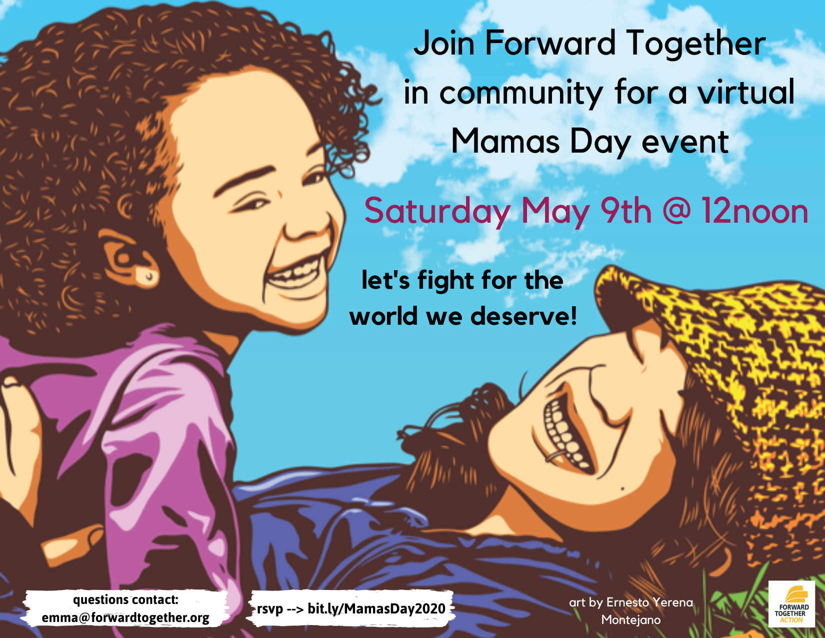 Image Description of header photo: A young child laying with their mom outside under a clear blue sky. Words across the sky say: Join Forward Together in community for a virtual Mamas Day event, Saturday May 9th at twelve noon. Let's fight for the world we deserve!