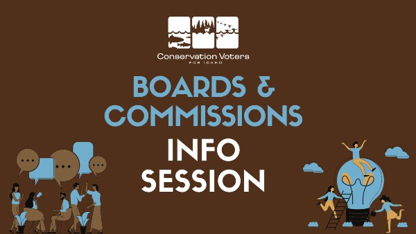 Conservation Voters for Idaho Boards and Commissions Page