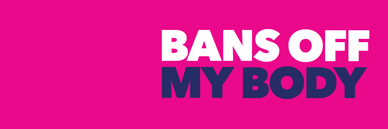 Bans Off My Body