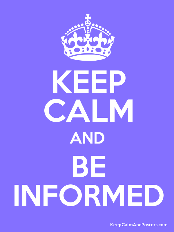 Keep Calm and Be Informed