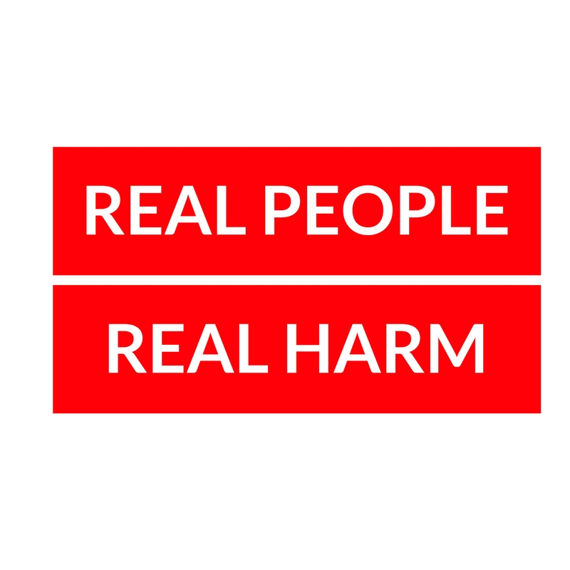 Real People, Real harm