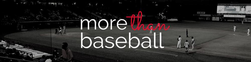 More Than Baseball