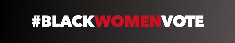 << Return to #BlackWomenVote