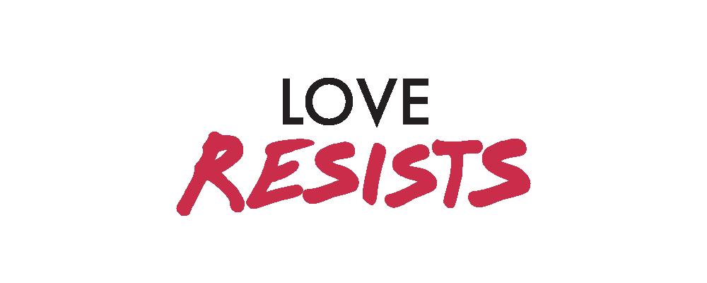 www.loveresists.org