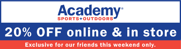 Academy Sports + Outdoors 20% off online and in store. Exclusive for our friends this weekend only.