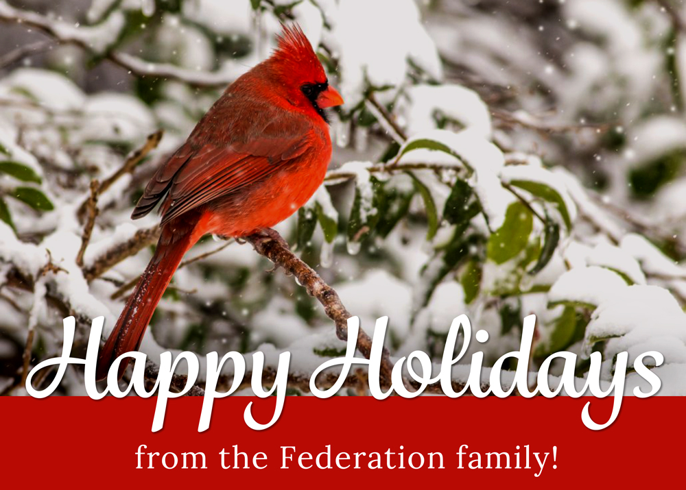 Happy Holidays from the Federation family!