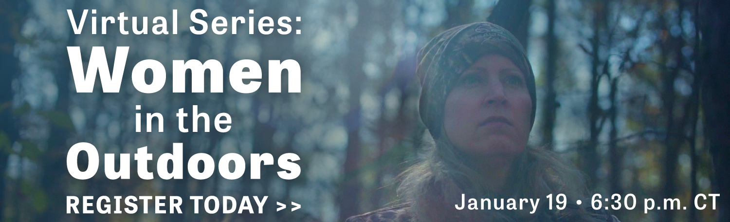 Virtual Series: Women in the Outdoors, Register today, January 19 • 6:30 p.m.