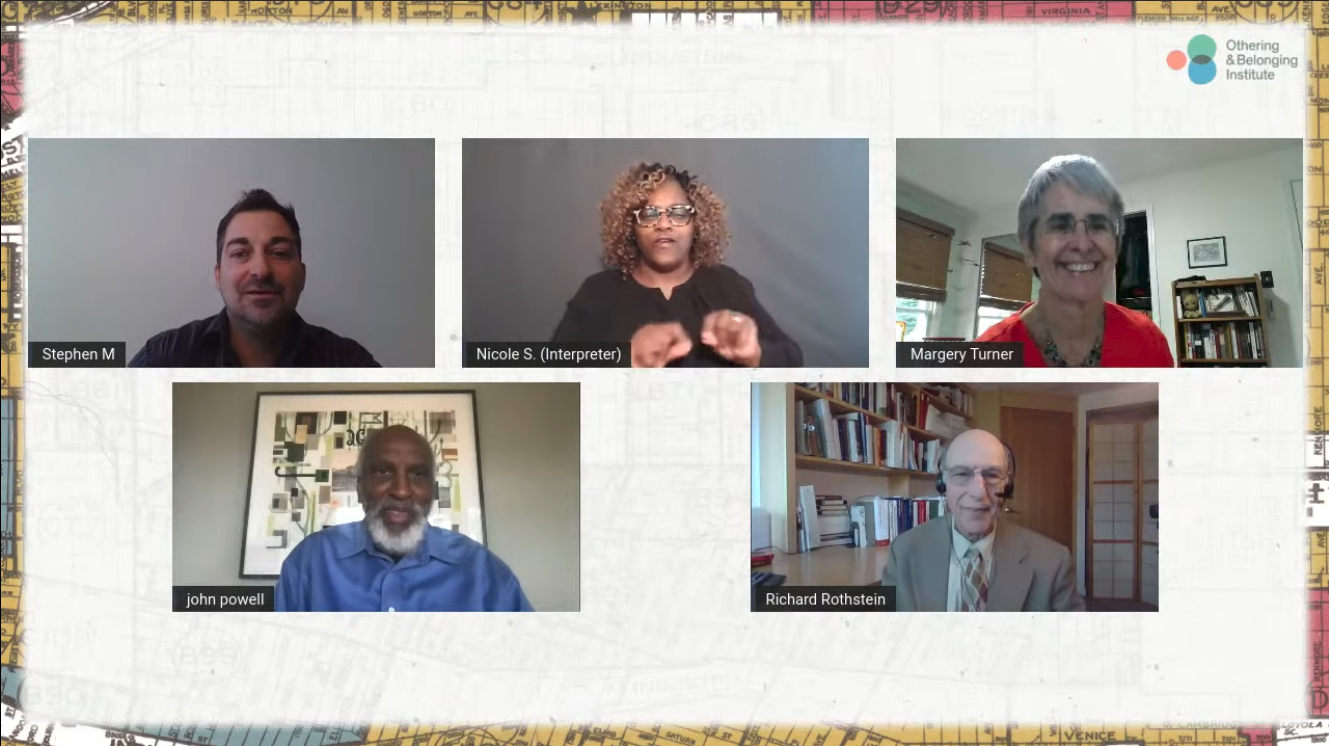 Image grab from the panel showing Stephen Menendian, john a powell, Margery Turner, Richard Rothstein, and interpreter Nicole S.