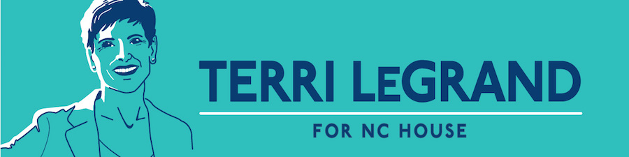 Terri LeGrand for NC House  •  www.TerriLeGrand.org