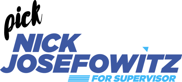 Nick Josefowitz for Supervisor. Contributions are not deductible for Federal income tax purposes.