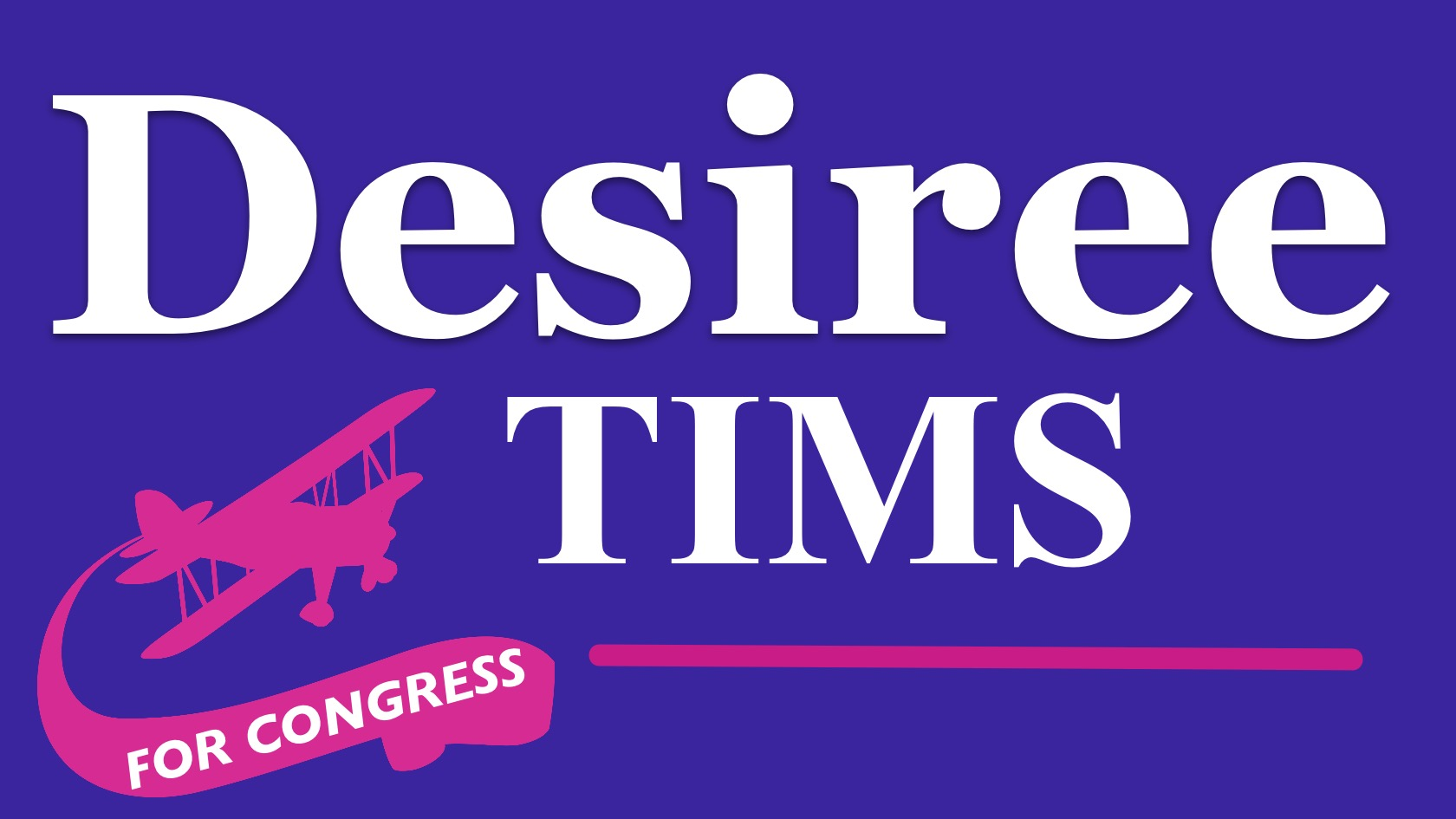 Desiree Tims for Congress