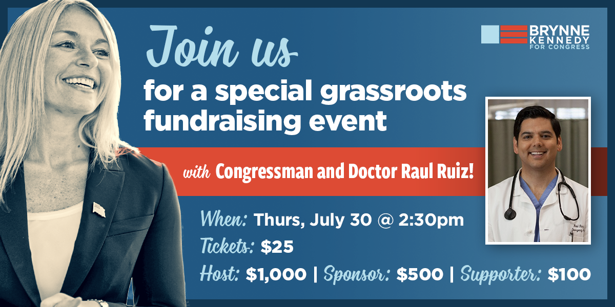 Brynne Kennedy and Raul Ruiz grassroots fundraiser July 30 at 2:30 PM P.T