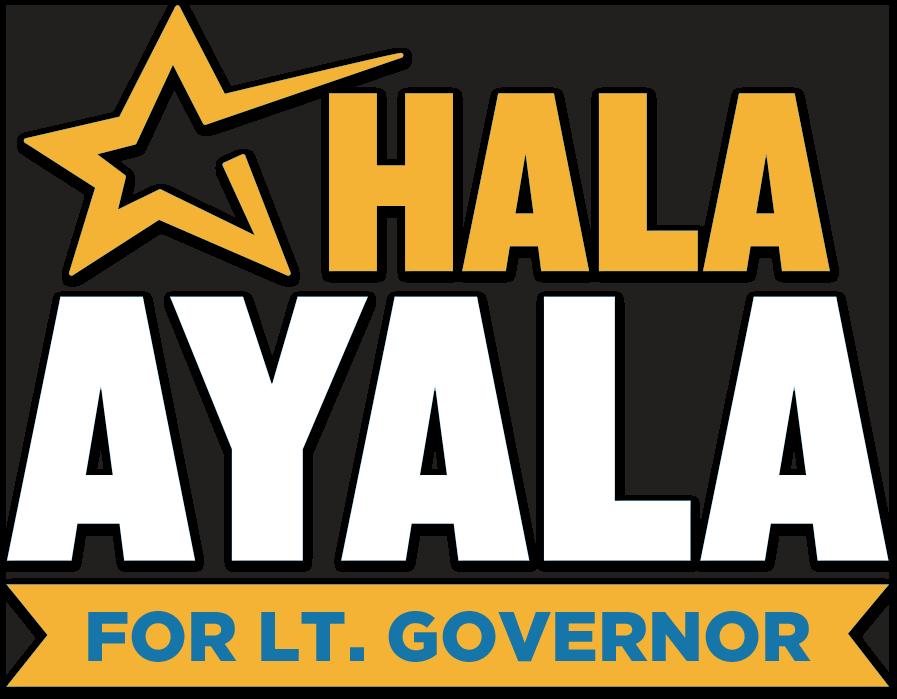 Hala Ayala for LT. Governor