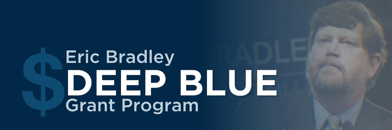 Eric Bradley Deep Blue Grant Program