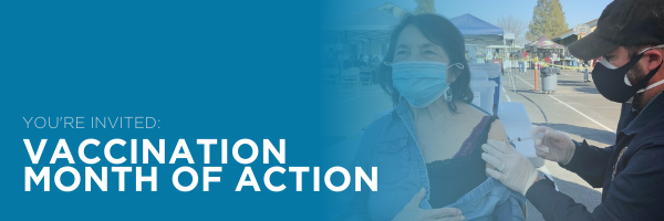 YOU'RE INVITED: VACCINATION MONTH OF ACTION.