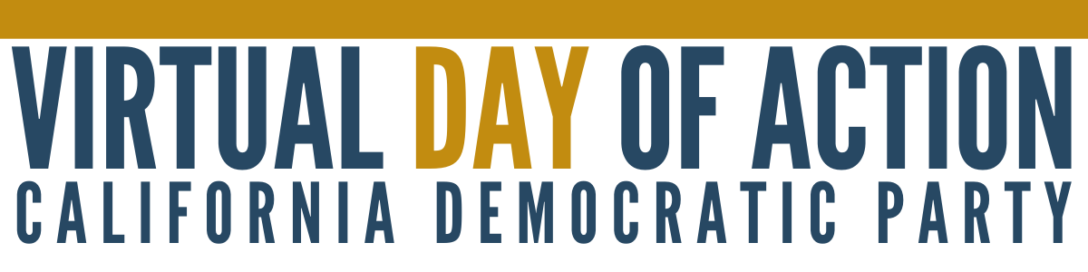 Virtual Day Of Action California Democratic Party
