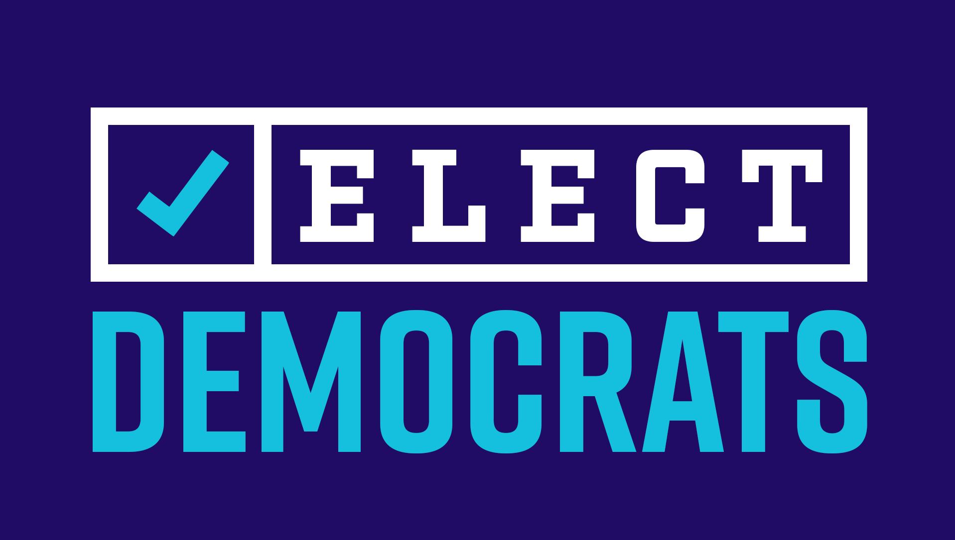 Elect Democrats
