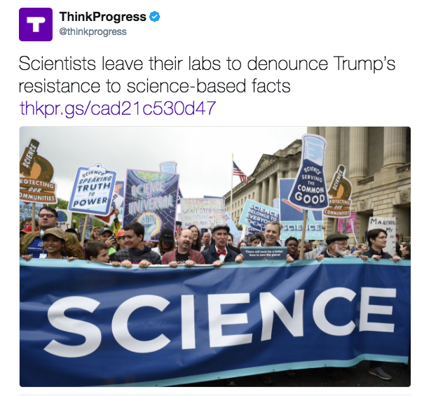 ThinkProgress @thinkprogress Scientists leave their labs to denounce Trump's resistance to science-based facts http://thkpr.gs/cad21c530d47