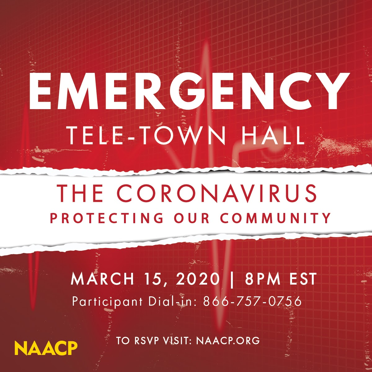 Emergency Tele-Town Hall. The Coronavirus. Protecting Our Community. March 15, 2020 | 8pm EST. Participant Dial-in: 866-757-0756.